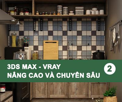 3Ds Max – Vray nâng cao chuyên sâu -Tập 2