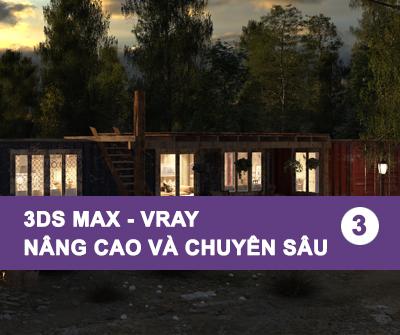 3Ds Max – Vray nâng cao chuyên sâu – Tập 3